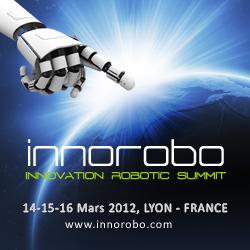 Innorobo – du 14 au 16 mars 2012 à Lyon