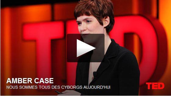 """Conférence TED """"Nous sommes tous des cyborgs aujourd'hui"""" par Amber Case, anthropologiste des cyborgs"""