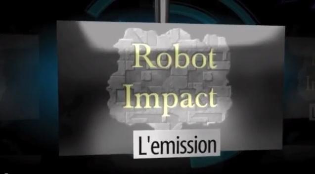 RobotImpact, l'Emission : Episode pilote