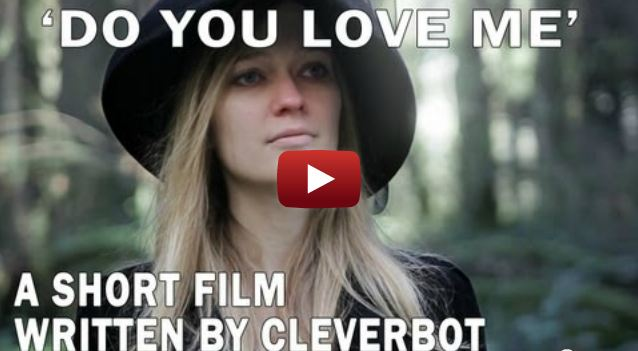 """Do You Love Me"" par Cleverbot, premier film scénarisé par… une Intelligence Artificielle !"