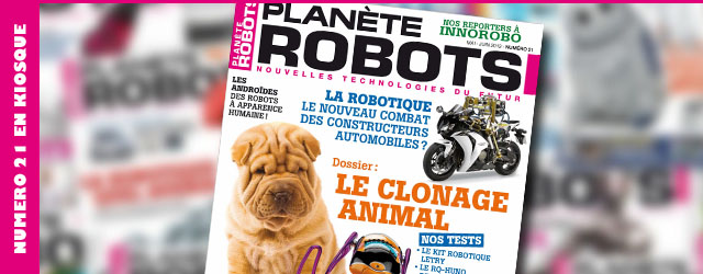Planète Robos n°21 – Le clonage animal, la robotique automobile