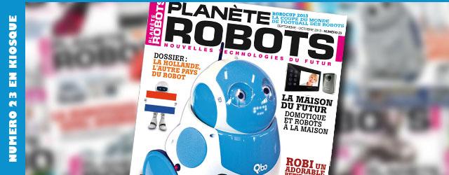 Planète Robots numéro 23 – La domotique, la maison du futur, Qbo, iRobot