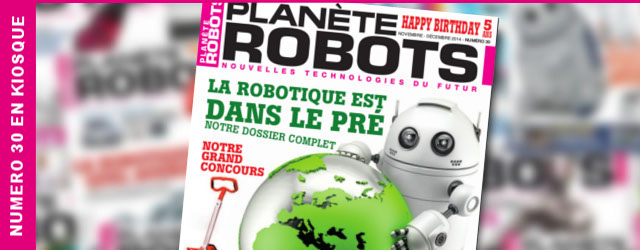 Magazine Robotique Planète Robots Numero-30 - robotique dans le pré