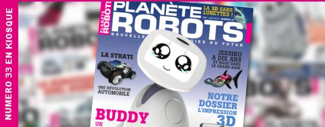 Planète Robots numéro 33 : Tout sur l'impression 3D !