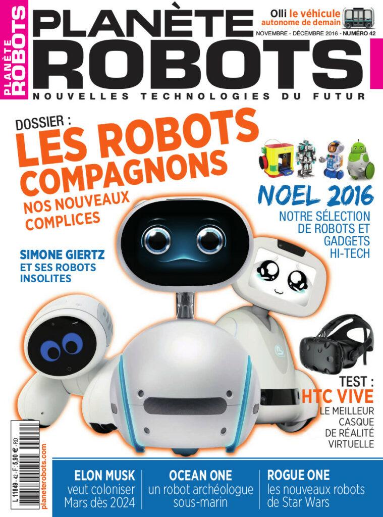 Découvrez le sommaire du Planète Robots n° 42, disponible en kiosque