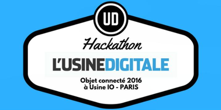 [Dernier délai] Inscrivez-vous pour le Hackathon Objets Connectés de l'Usine Digitale