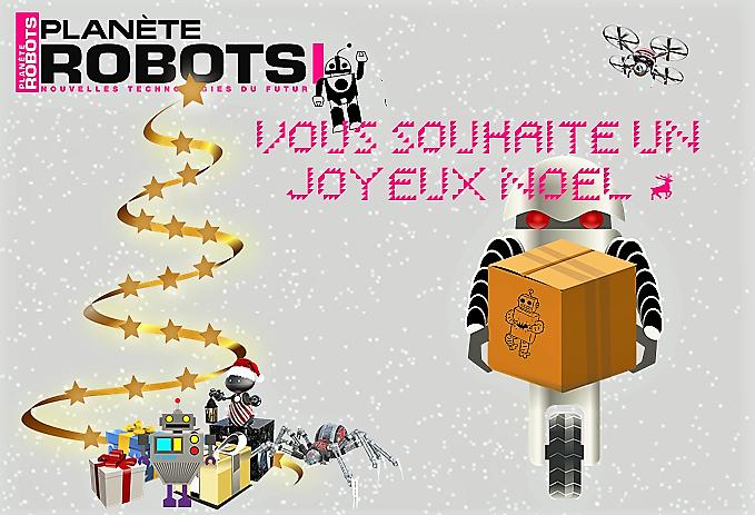 Toute l'équipe de Planète Robots vous souhaite un Joyeux Noël !