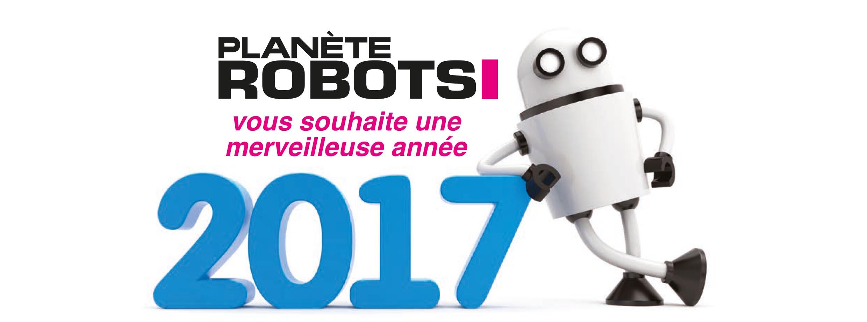 Voeux 2017 Planete Robots