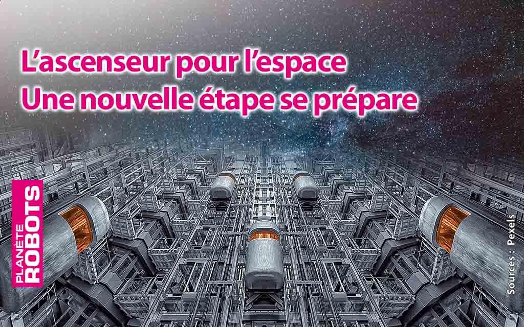 Le rêve de l'ascenseur vers l'espace va franchir une nouvelle étape