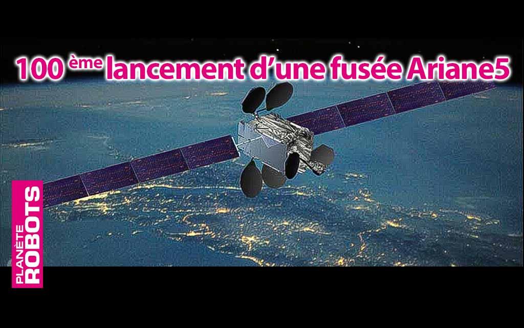 Le 100 ème décollage d'une fusée Ariane 5 a eu lieu