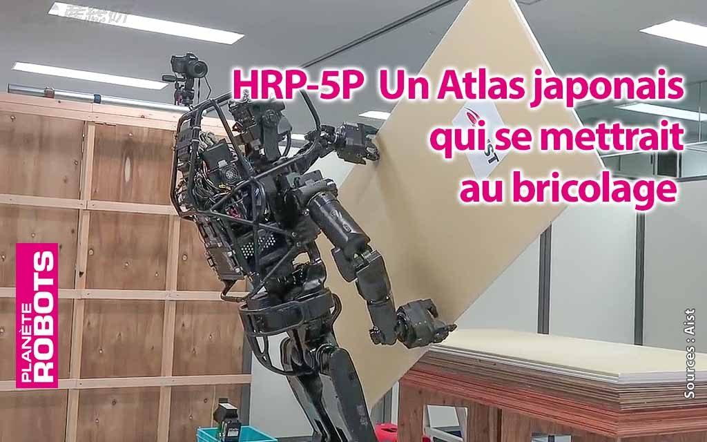 Et pendant ce temps HRP-5P continue ses progrès dans le bricolage