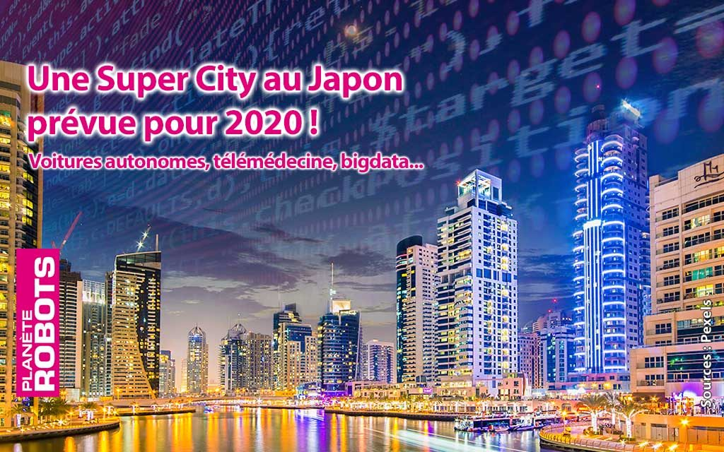 """Une """"Super City"""" en projet pour 2020 au Japon"""