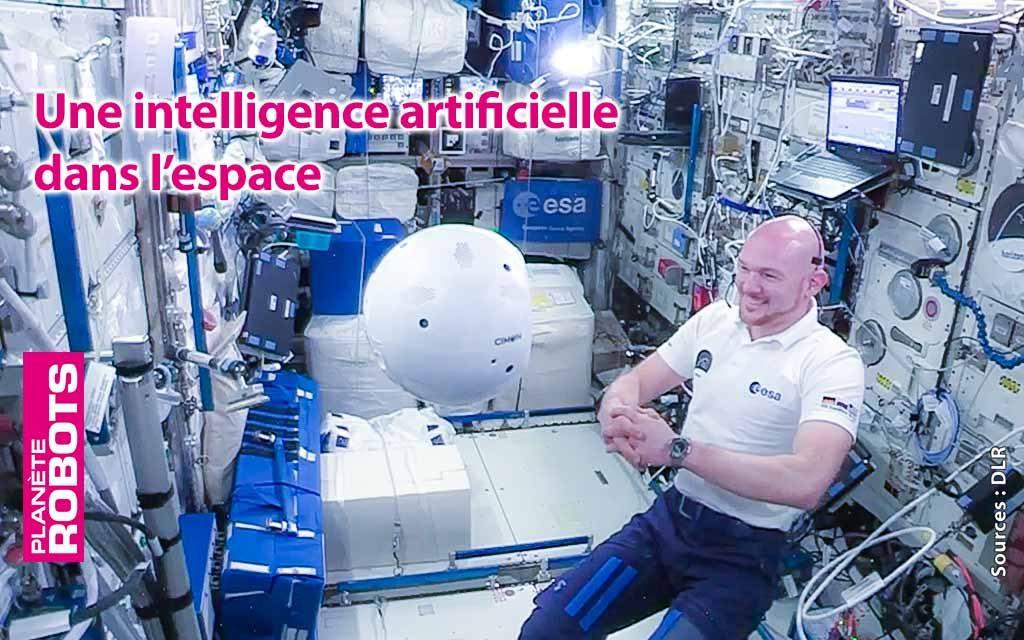 Cimon une intelligence artificielle envoyée dans l'espace