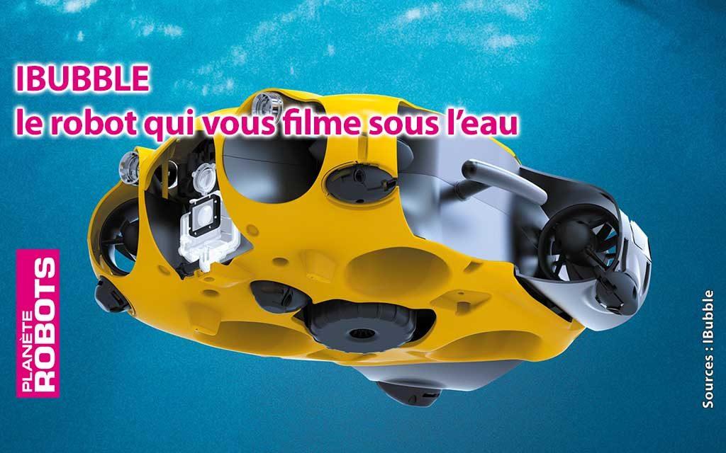 iBubble est un robot sous-marin capable d'éviter des obstacles tout en filmant sous la surface.