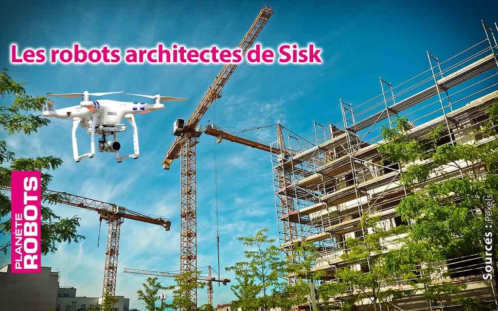 Des robots architectes pour Sisk ?