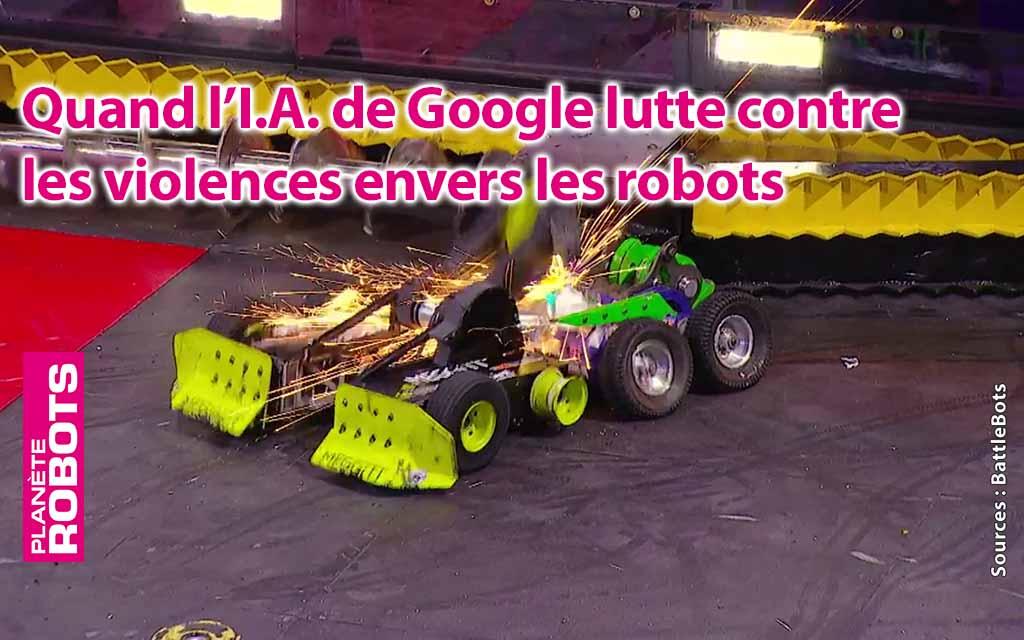 L'I.A. de Google lutte contre les mauvais traitements envers les robots !