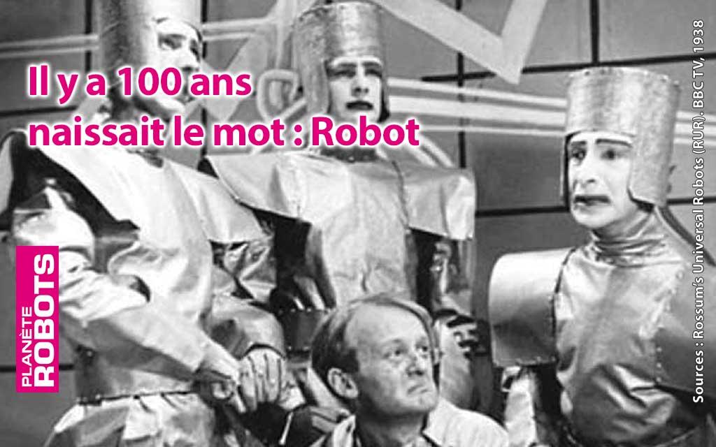 Il y a 100 ans le mot robot naissait !