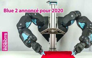 Blue 2 le robot Low-Cost de Berkely annoncé pour 2020