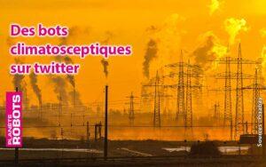 Des bots propages des idées climatosceptiques