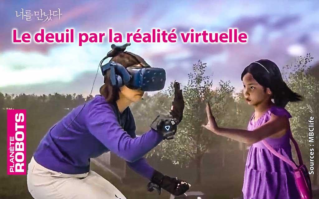 La réalité virtuelle utilisée pour faire le deuil d'un proche ?