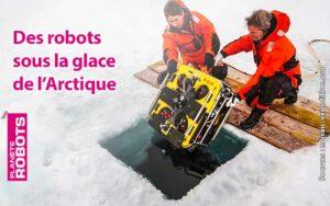 Des robots sous la glace de l'Arctique