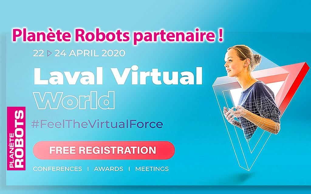 Laval Virtual contre-attaque ! Planète Robots partenaire de Laval VirtualWorld !