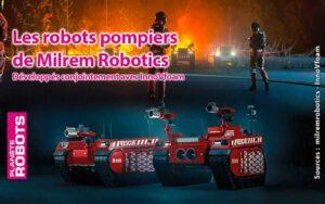 Milrem Robotics et sa solution de robots pompiers