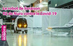 Le robot R2 de NURO aide à la lutte contre le Covid-19