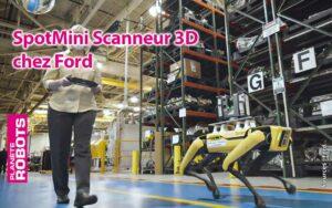 SpotMini équipé d'un scanner 3D arpente les couloirs d'une usine Ford