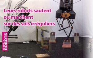 Leurs robots sont capables de marcher sur des sols irréguliers