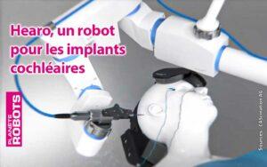 Hearo le robot pour les implants cochléaires