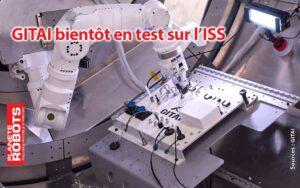 Le dernier modèle du bras robot GITAI bientôt sur l'ISS