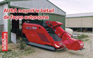 AURA de l'entreprise Kuhn est un robot qui aliment le bétail de façon autonome