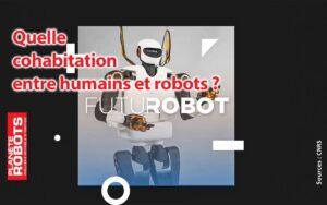 Quelle cohabitation entre les humains et les robots