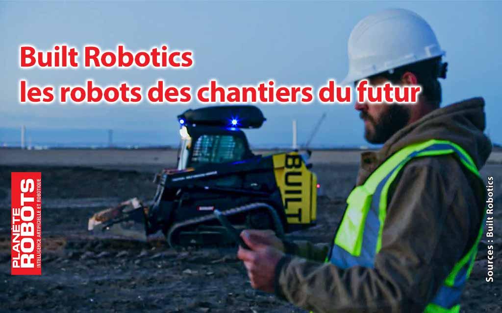 Built Robotics conçoit les robots de chantiers du futur