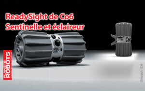 ReadySight de Co6 le robot éclaireur et sentinelle