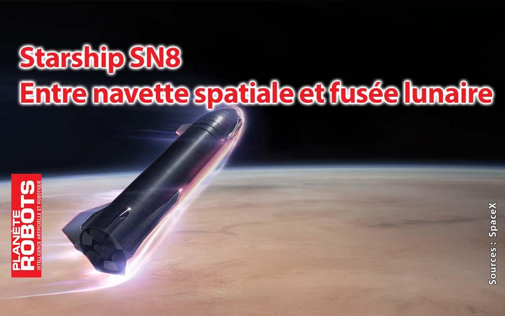 Un vol spectaculaire pour Starship de SpaceX