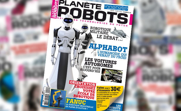 Magazine Planète Robots n°20 en kiosque : écoles de robotique, salon Innorobo, voitures autonomes et robotique russe !