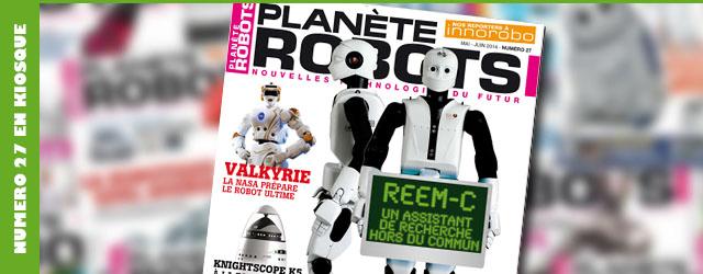 Magazine robotique Planète Robots, numéro 27 disponible en kiosque à journaux !