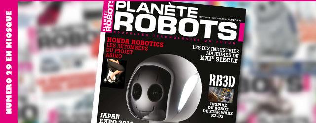 Magazine robotique Planète Robots, numéro 29 disponible en kiosque à journaux !