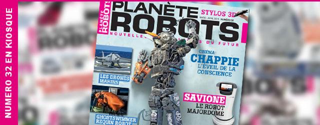 Planète Robots numéro 32 : en kiosque le 27 fevrier !
