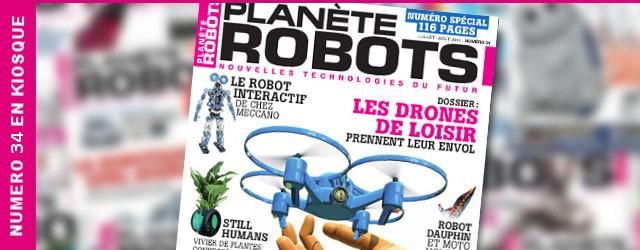 Planète Robots numéro 34 : Un numéro spécial de 116 pages !