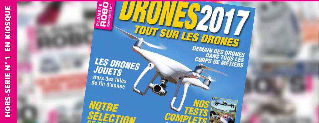 Drones 2017, premier Hors-Série de Planète Robots dès le 24 novembre en kiosque