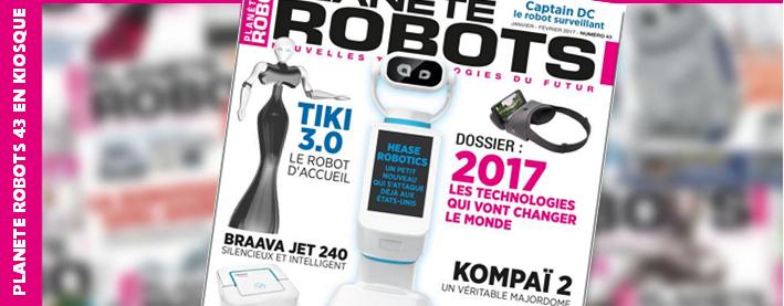 Découvrez le sommaire du Planète Robots n° 43, disponible en kiosque