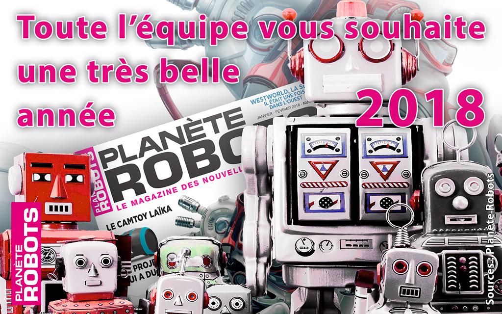 Planète Robots vous souhaite une belle année 2018