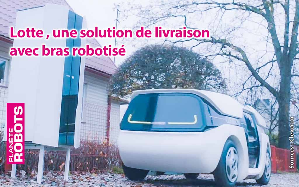 Vous connaissez Lotte ? Une voiture de livraison sans conducteur, équipée d'un bras robotisé ?