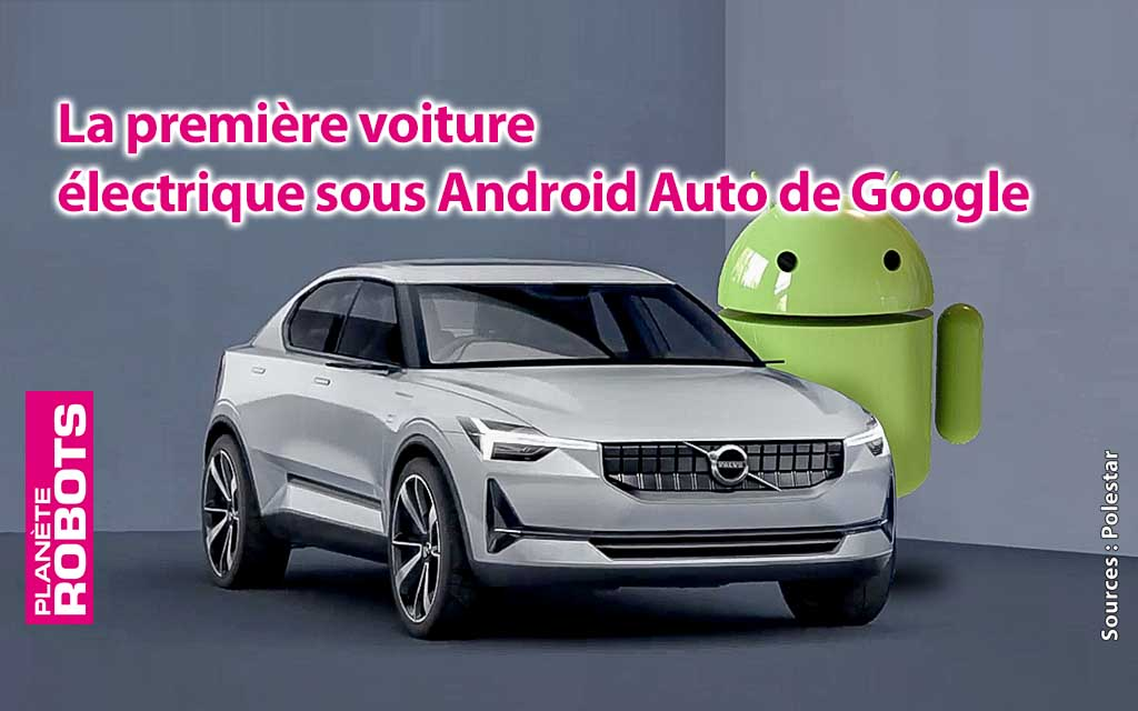 polestar la premi re voiture lectrique sous android plan te robots. Black Bedroom Furniture Sets. Home Design Ideas