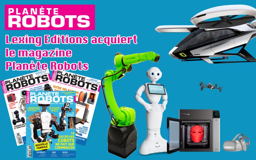 Lexing Editions acquiert le magazine Planète Robots
