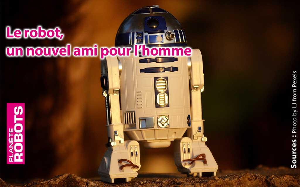 Le robot, un nouvel ami pour l'homme