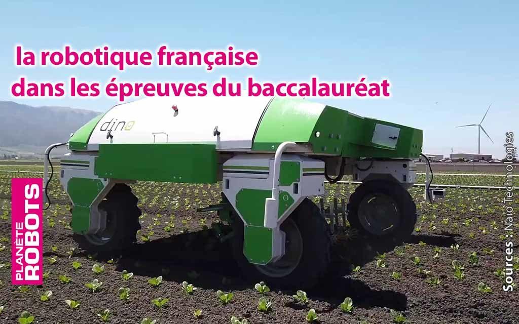 Quand la robotique française entre dans les épreuves du baccalauréat.
